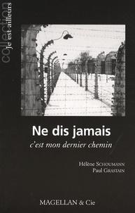 Hélène Schoumann et Paul Grastain - Ne dis jamais.