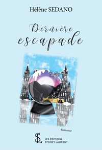 Hélène Sedano - Dernière escapade.