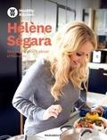 Hélène Ségara - Hélène Ségara - Mes recettes 100 % plaisir et bien-être.