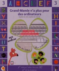 Hélène Selles Bourdu et  Lili la Baleine - Grand-Mamie n'a plus peur des ordinateurs - Explore le mot, explore le monde.