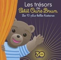 Hélène Serre-de Talhouet et Laura Bour - Les trésors de Petit Ours Brun - Les 10 plus belles histoires.