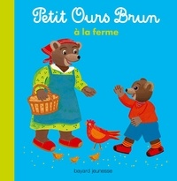 Danièle Bour et Hélène Serre-de Talhouet - Petit Ours brun à la ferme.