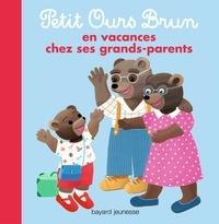 Danièle Bour et Hélène Serre-De-Talhouet - Petit Ours Brun en vacances chez ses grands-parents.