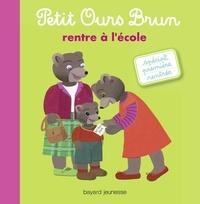 Danièle Bour et Hélène Serre-de Talhouet - Petit Ours Brun rentre à l'école.