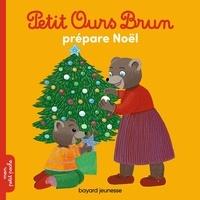 Hélène Serre et Danièle Bour - Petit Ours Brun  : Petit Ours Brun prépare Noël.