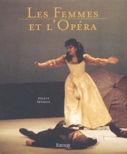 Hélène Seydoux - Les Femmes et l'Opéra.