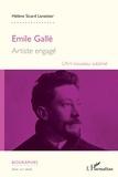 Hélène Sicard-Lenattier - Emile Gallé, artiste engagé - L'art nouveau sublimé.
