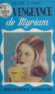 Hélène Simart - La vengeance de Myriam.
