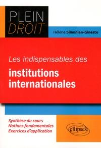 Hélène Simonian-Gineste - Les indispensables du Droit des institutions internationales.