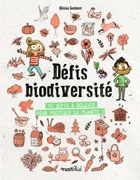 Hélène Soubelet-Juillie et Loïc Méhée - Défis biodiversité - 32 défis à relever pour protéger la planète !.