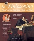 Hélène Soumet et Anne-Laure Kerdraon - La philosophie pour ceux qui ont tout oublié.
