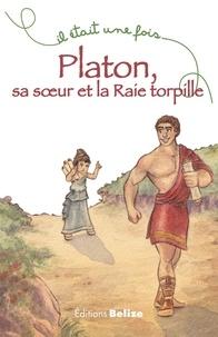 Hélène Soumet et Camille Raveau - Platon, sa soeur et la Raie torpille.