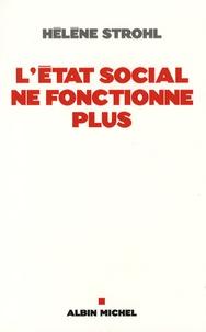 Hélène Strohl - L'Etat social ne fonctionne plus.