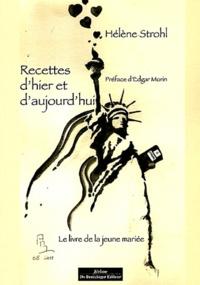 Hélène Strohl - Recettes d'hier et d'aujourd'hui - Le livre de la jeune mariée.