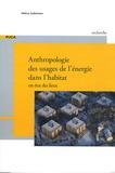 Hélène Subrémon - Anthropologie des usages de l'énergie dans l'habitat - Un état des lieux.