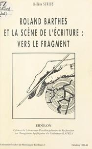Hélène Surjus et  Laboratoire pluridisciplinaire - Roland Barthes et la scène de l'écriture : vers le fragment.