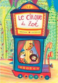 Hélène Suzzoni et Lucie Vandevelde - Le cirque de Zoé.