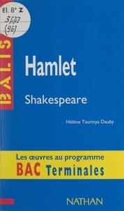 Hélène Taurinya Dauby et Henri Mitterand - Hamlet - William Shakespeare. Des repères pour situer l'auteur, ses écrits, l'œuvre étudiée, une analyse de l'œuvre sous forme de résumés et de commentaires, une synthèse littéraire thématique, des jugements critiques, des sujets de travaux, une bibliographie.