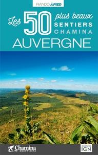 Hélène Tellier - Auvergne - Les 50 plus beaux sentiers.