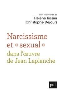 """Hélène Tessier et Christophe Dejours - Narcissisme et """"sexual"""" dans l'oeuvre de Jean Laplanche."""