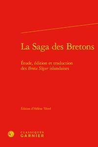 Hélène Tétrel - La Saga des Bretons - Etude, édition et traduction des Breta Sögur islandaises.