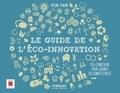 Hélène Teulon - Le guide de l'éco-innovation - Eco-concevoir pour gagner en compétitivité.