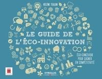 Le guide de l'éco-innovation- Eco-concevoir pour gagner en compétitivité - Hélène Teulon pdf epub