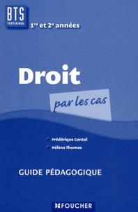 Hélène Thomas et Frédérique Contal - Droit BTS Tertiaire 1e et 2e années - Guide pédagogique.