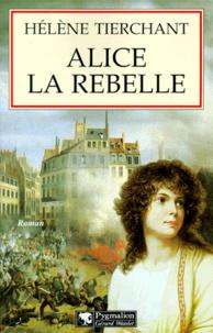Hélène Tierchant - Alice la rebelle.
