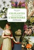 Hélène Tierchant - Ces plantes qui ont marqué l'Histoire - Des bombes à l'aconit au yucca des mormons.