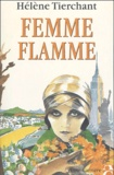 Hélène Tierchant - Femme flamme.