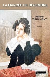 Hélène Tierchant - La fiancée de décembre.