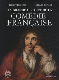 Hélène Tierchant et Gérard Watelet - La grande histoire de la Comédie Française. 1 DVD