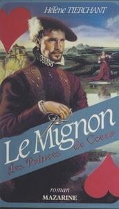 Hélène Tierchant - Les princes de cœur (3) - Le Mignon.