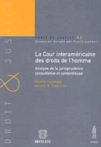 Hélène Tigroudja et Ioannis-K Panoussis - La cour intéraméricaine des droits de l'homme - Analyse de la jurisprudence consultative et contentieuse.