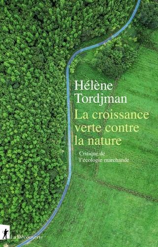 La croissance verte contre la nature. Critique de l'écologie marchande