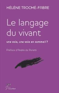 Hélène Trocmé-Fabre - Le Langage du vivant - Une voix, une voie en sommeil ?.