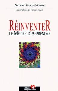 Hélène Trocmé-Fabre - Réinventer le métier d'apprendre - Le seul métier durable aujourd'hui.