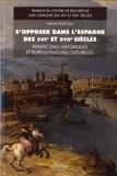 Hélène Tropé - S'opposer dans l'Espagne des XVIe et XVIIe siècles - Perspectives historiques et représentations culturelles.