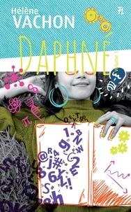 Hélène Vachon - Laurence,Yohann et Daphné  : Daphné Volume 1.