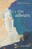 Hélène Vachon - La Tête ailleurs.