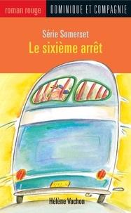 Hélène Vachon et  Yayo - Le sixième arrêt.