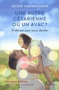 Hélène Vadeboncoeur - Une autre césarienne ou un AVAC ? - S'informer pour mieux décider.