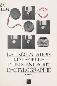 Hélène Vairel et Henri Mitterand - La présentation matérielle d'un manuscrit dactylographié - De l'emploi des abréviations à la graphie des titres : les principaux problèmes et leurs solutions.
