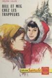 Hélène Vallée et Jacques Pecnard - Bill et Meg chez les trappeurs.
