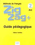 Hélène Vanthier - Méthode de français Zigzag+ 2 A1.2 - Guide pédagogique.