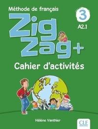 Hélène Vanthier - ZigZag + 3 A2.1 - Cahier d'activités.