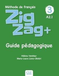 Hélène Vanthier et Marie-Laure Lions-Olivieri - Zigzag + 3 - Guide pédagogique A2.1.
