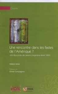 Hélène Veber - Une rencontre dans les fastes de l'Amérique ? - Julio Roca à Rio de Janeiro (Argentine-Brésil 1899).