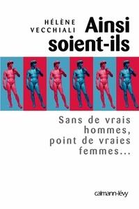 Hélène Vecchiali - Ainsi soient-ils - Sans de vrais hommes, point de vraies femmes....